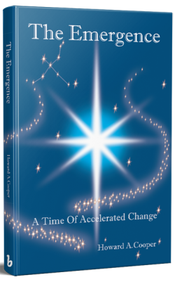The Emergence: A Time of Accelerated Change by Howard A. Cooper